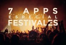 Descubre 7 Aplicaciones imprescindibles para festivales