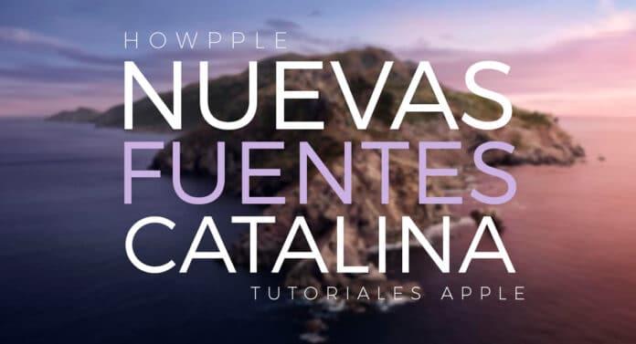 Cómo instalar las nueva fuentes que incluye macOS Catalina